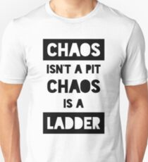 Chaos isn't a pit. Chaos is a ladder. Slim Fit T-Shirt