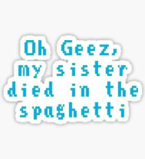 My Sister Died in the Spaghetti... Sticker