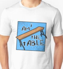 I AM THE TABLE | BOTCHAMANIA T-Shirt