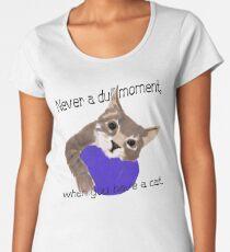 Never dull Women's Premium T-Shirt
