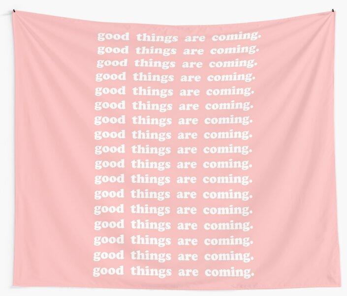 good things are coming. by brijanaxsophia