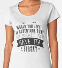 Would you like an ADVENTURE now? or shall we have TEA first? Women's Premium T-Shirt