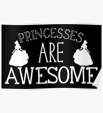 Princesses are awesome Poster