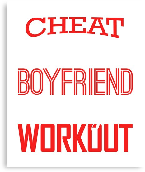 Cheat On Your Boyfriend, Not Your Workout T-Shirt by KaylinArt