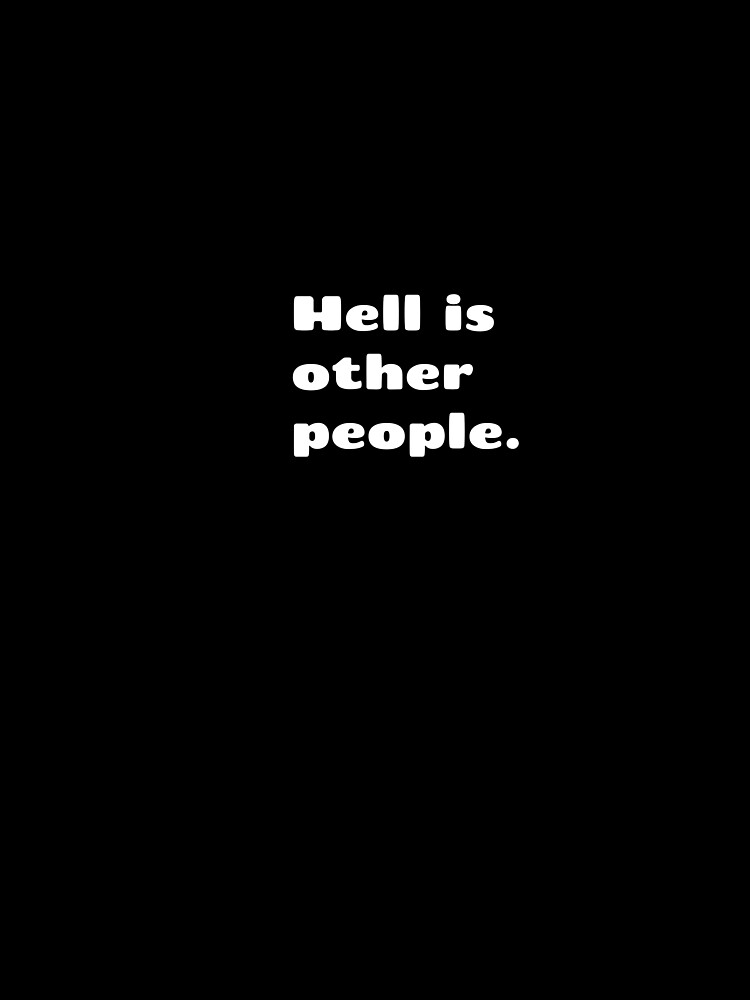 Hell is other people - No Exit by abbabell