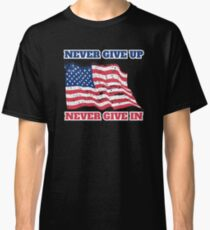 Never Give Up, Never Give In Sarcastic USA Flag Classic T-Shirt