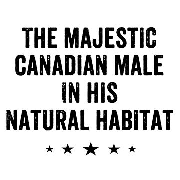 The Majestic Canadian Male by ValleySlang