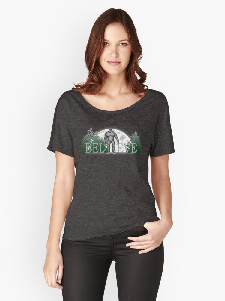 Bigfoot Sasquatch - Do you believe. This Bigfoot Design is sure to get noticed. Women's Relaxed Fit T-Shirt Front
