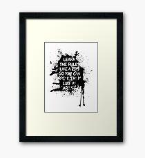 Learn the rules Framed Print