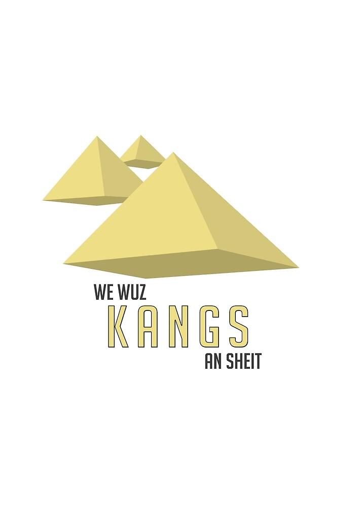 We Wuz Kangs an sheit by VagrantYakub
