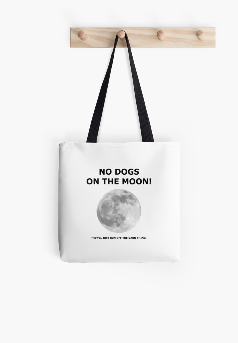 NO DOGS ON THE MOON by cavetherock
