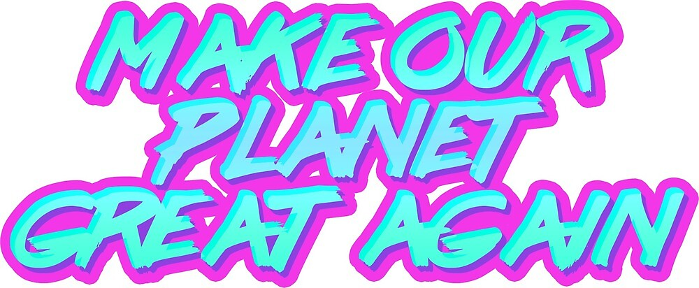 make our planet great again - retro by notnat