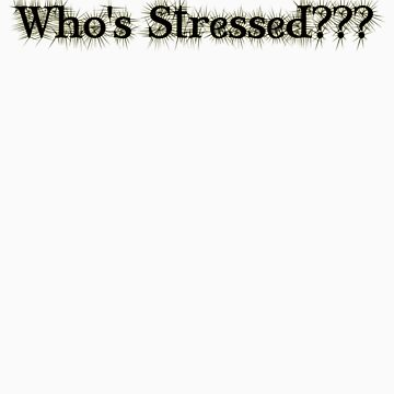 Who's Stressed??? by animorphic