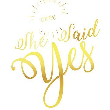 Love She said yes by RoyalT-shirts