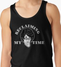 Reclaiming My Time Tank Top
