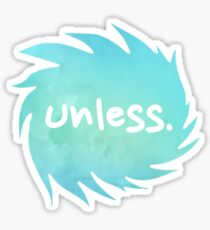 Unless. Sticker