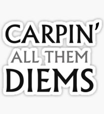 Carpin all them Diems: Rick and Morty Sticker