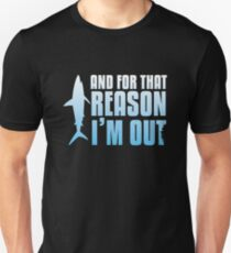 Shark Tank | And For That Reason, I'M OUT Unisex T-Shirt
