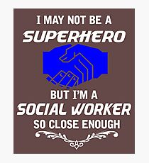 Not Superhero But Social Worker  Photographic Print