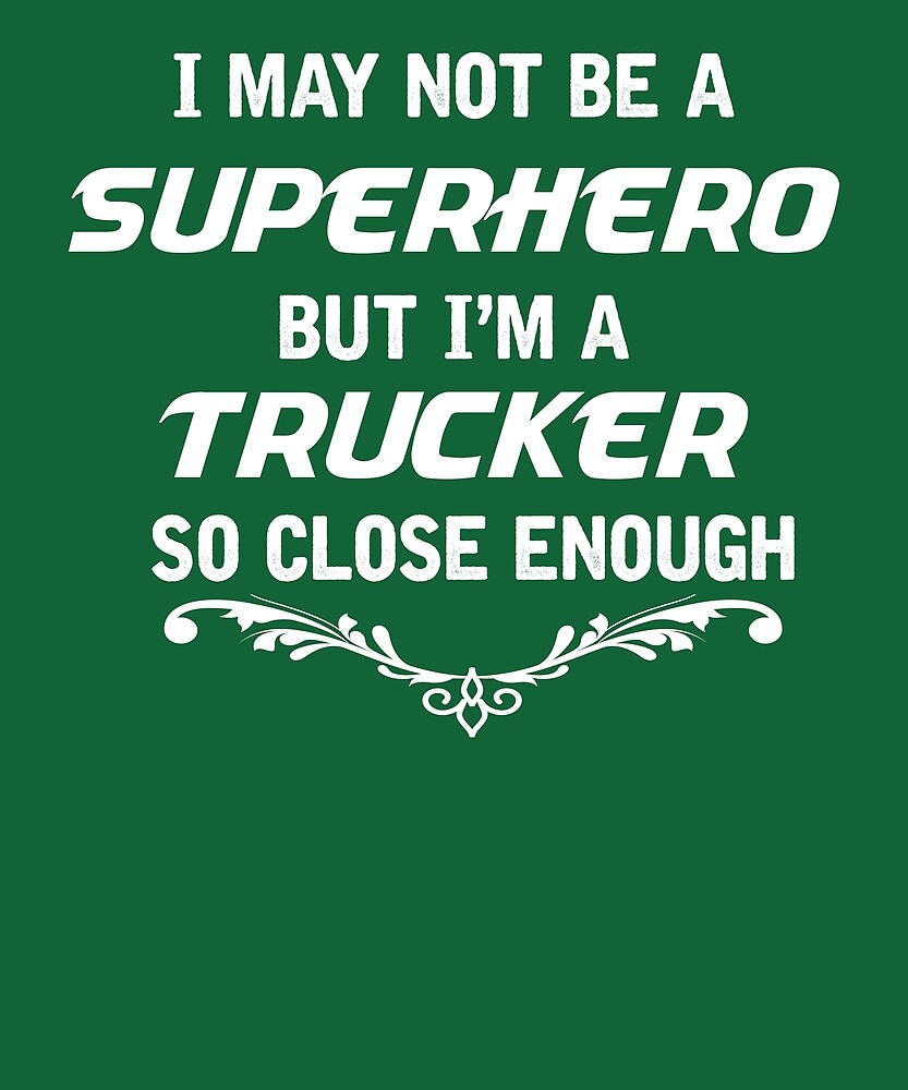 Not Superhero But Trucker by AlwaysAwesome