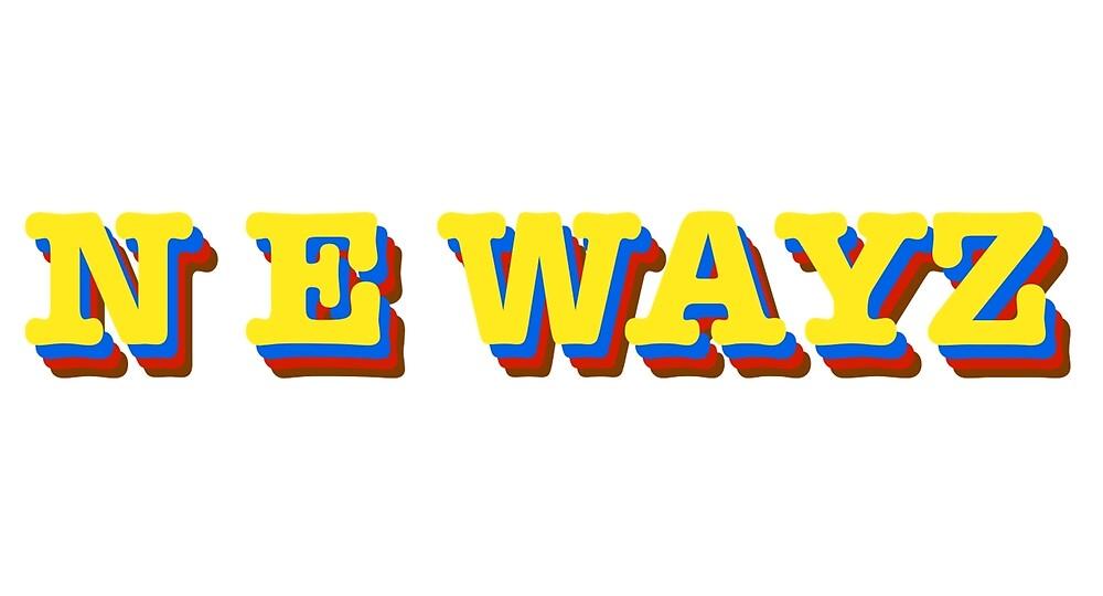 N E WAYZ by FTDpro