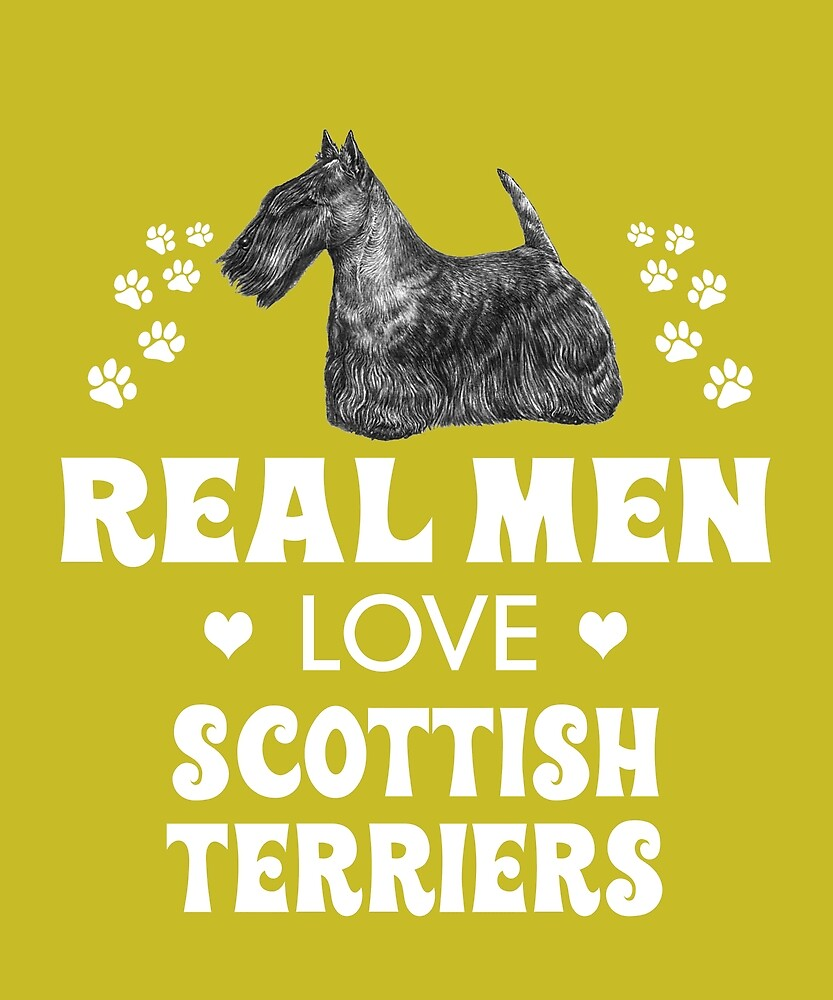 Real Men Love Scottish Terriers by AlwaysAwesome