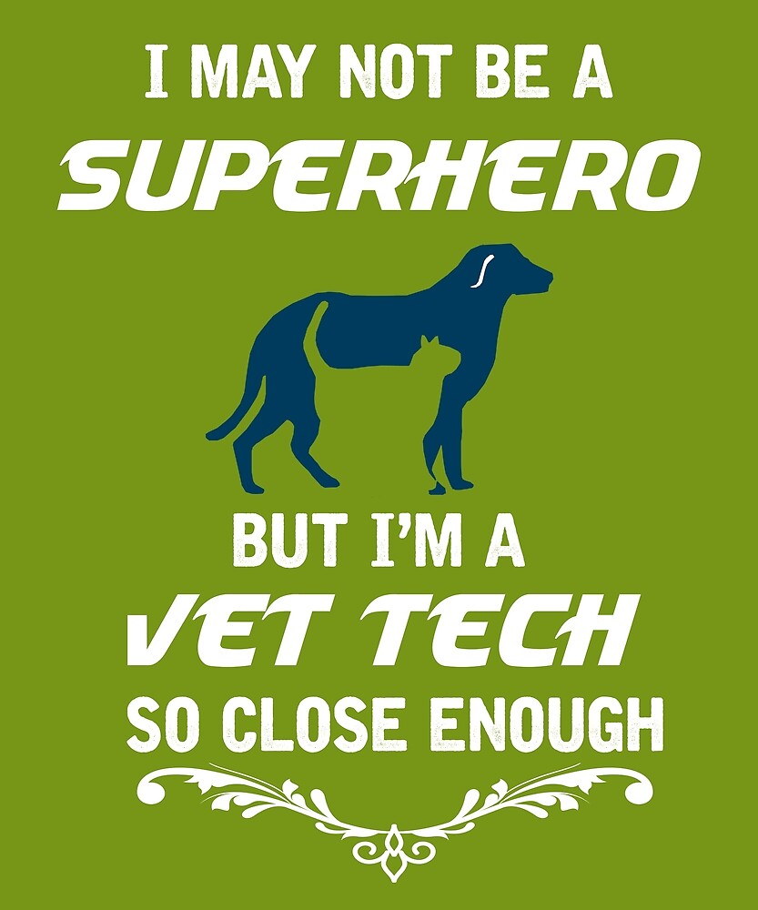 Not Superhero But Vet Tech  by AlwaysAwesome