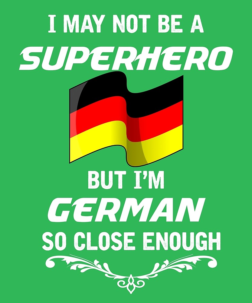 Not Superhero But German  by AlwaysAwesome