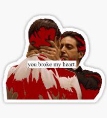you broke my heart Sticker
