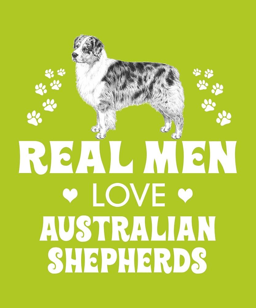 Real Men Love Australian Shepherds by AlwaysAwesome