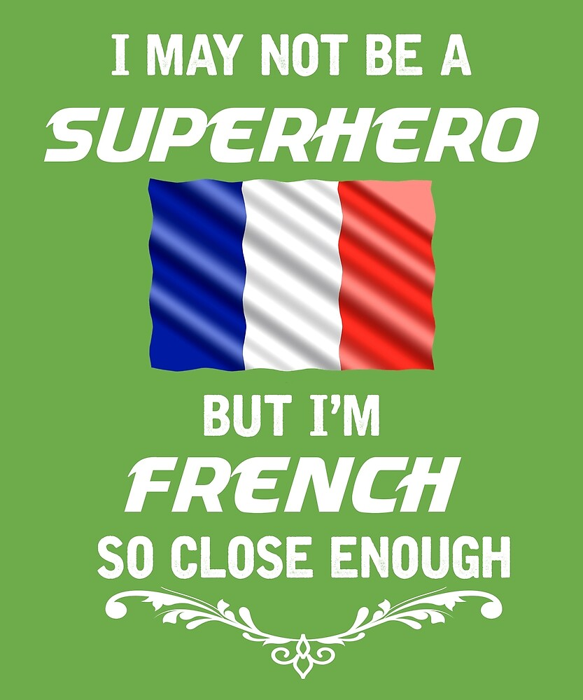 Not Superhero But French  by AlwaysAwesome