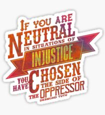 """""""If you are neutral in situations of injustice...""""   Autumnal Sticker"""