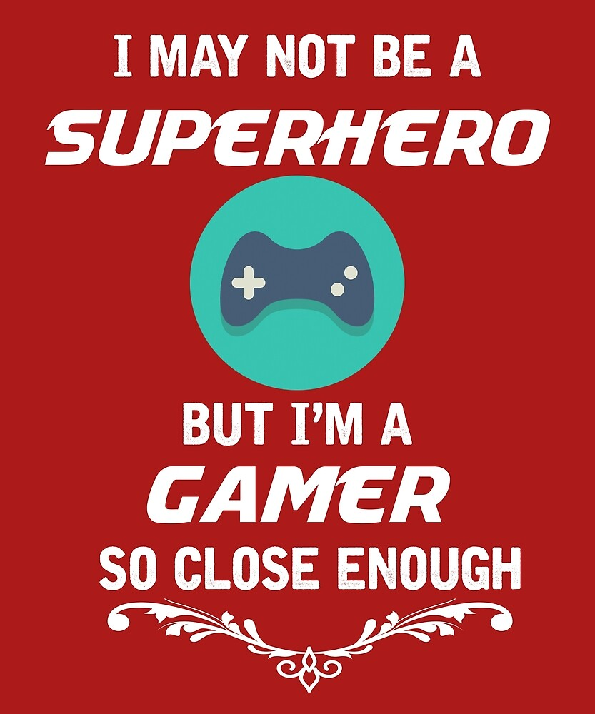 Not Superhero But Gamer  by AlwaysAwesome