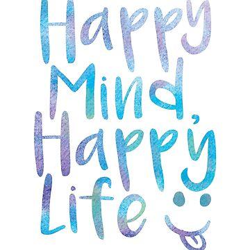 Happy Mind, Happy Life by Marinaross