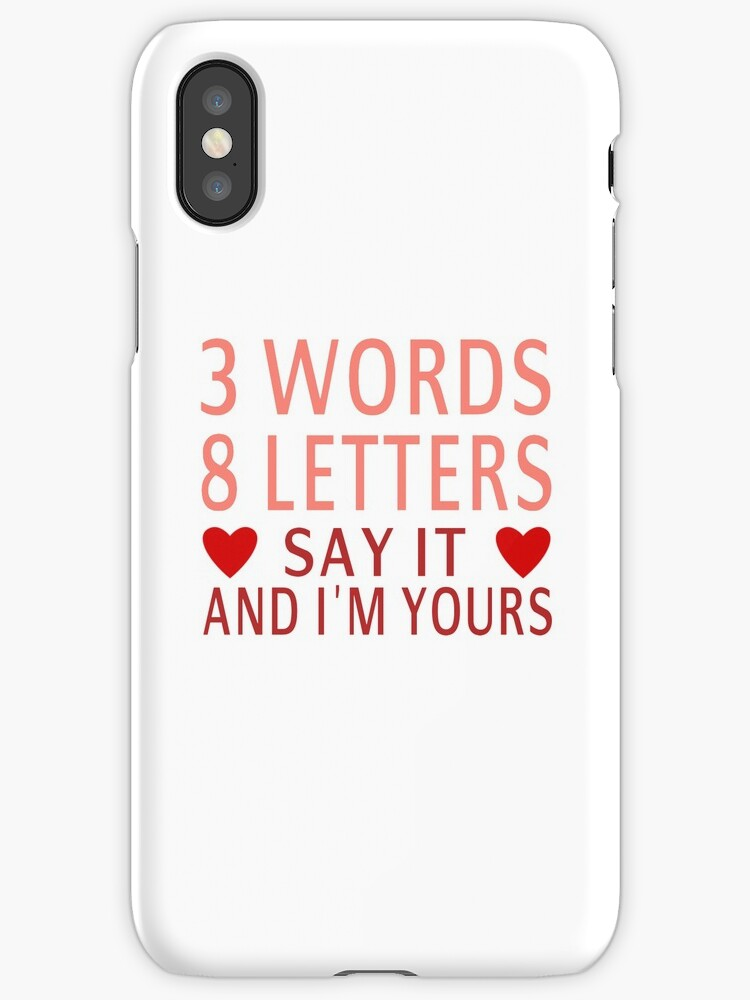 three words eight letters say it and i m yours three quot 3 words 8 letters say it and i m yours quot iphone cases 158