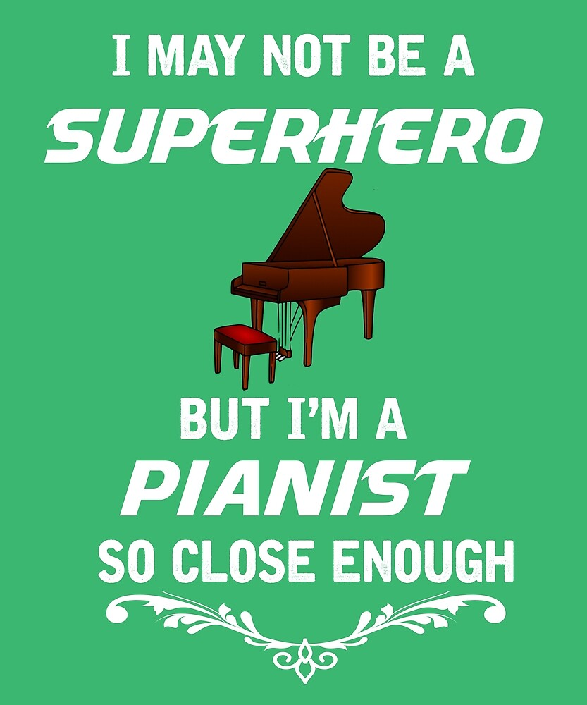 Not Superhero But Pianist  by AlwaysAwesome