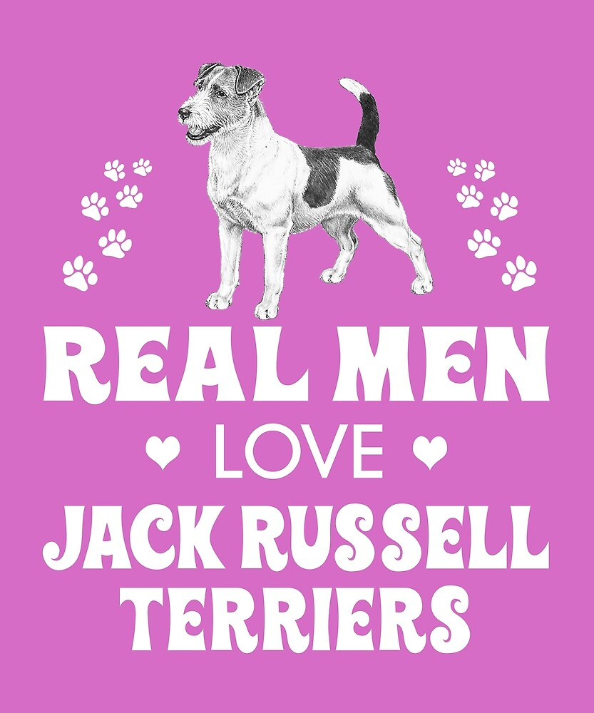 Real Men Love Jack Russell Terriers by AlwaysAwesome