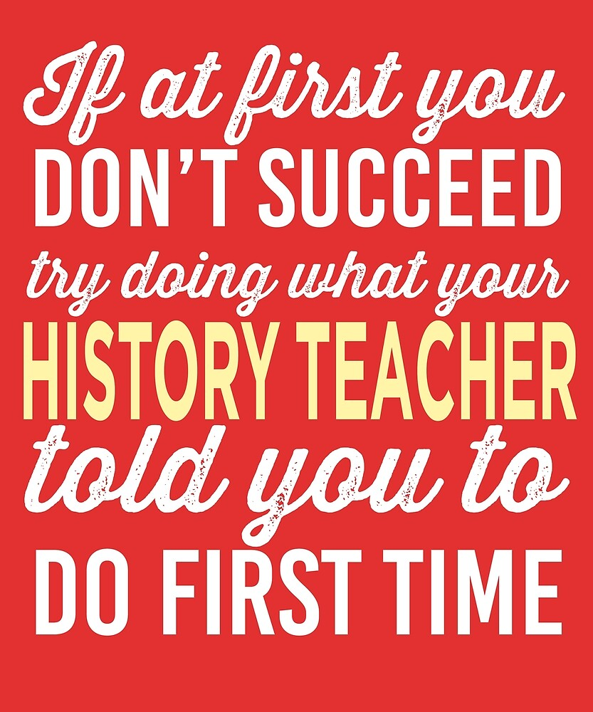 Do It Like History Teacher Told You by AlwaysAwesome