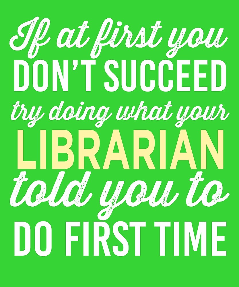 Do It Like Librarian Told You by AlwaysAwesome
