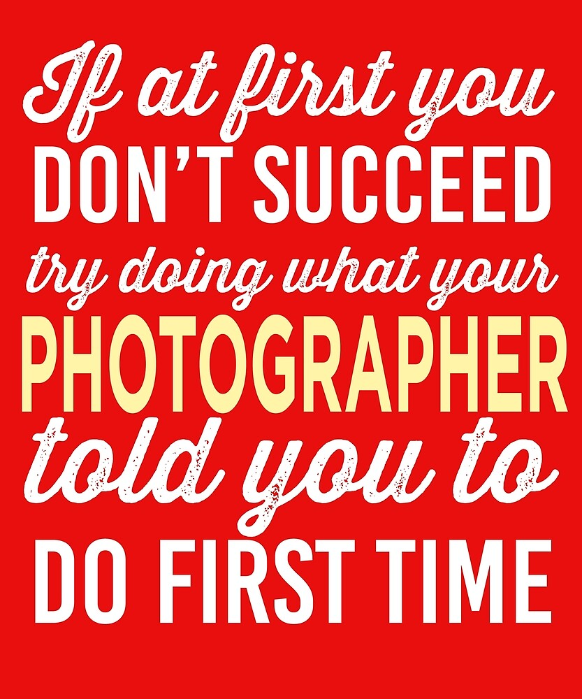 Do It Like Photographer Told You by AlwaysAwesome