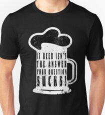 Funny beer saying. T-Shirt