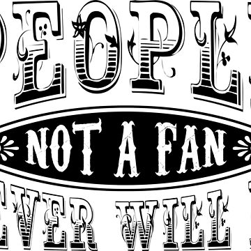People - Not A Fan by btphoto