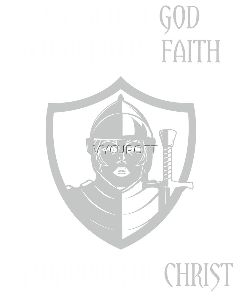 Child of God Woman of Faith Warrior of Christ T-Shirt by MYCUPOFT