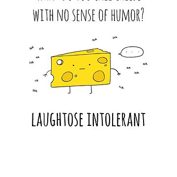 Laughtose Intolerant by cheezup