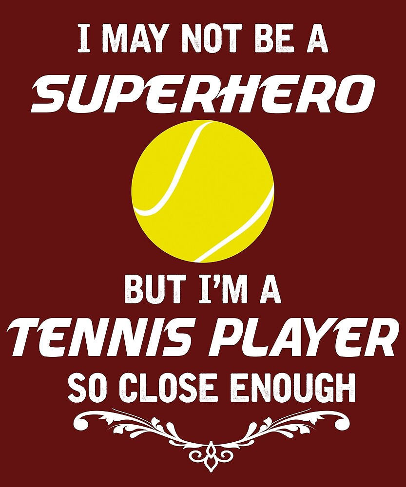 Not Superhero But Tennis Player  by AlwaysAwesome