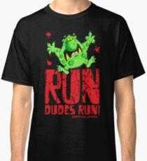 Run dudes run!!! Classic T-Shirt