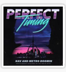 Perfect timing - metro boomin Sticker