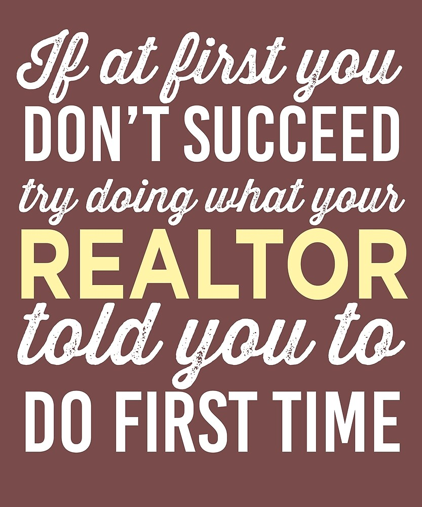 Do It Like Realtor Told You by AlwaysAwesome