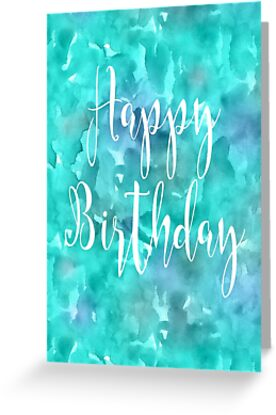 Happy Birthday Abstract Watercolour Calligraphy - Blue Green by Leona Hussey