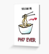 You and Me Pho' Ever Greeting Card